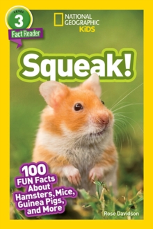 Squeak! : 100 Fun Facts About Hamsters, Mice, Guinea Pigs, and More, Paperback / softback Book