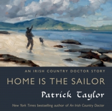 Home Is the Sailor : An Irish Country Doctor Story