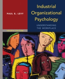 Industrial Organizational Psychology : Understanding the Workplace, Hardback Book