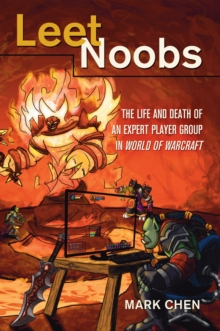 Leet Noobs : The Life and Death of an Expert Player Group in