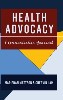 Health Advocacy : A Communication Approach, Hardback Book