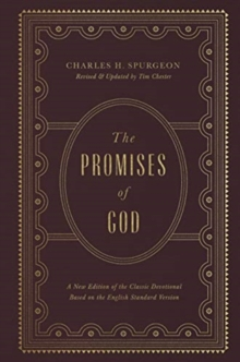 The Promises of God : A New Edition of the Classic Devotional Based on the English Standard Version