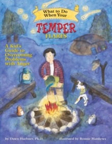 What to Do When Your Temper Flares : A Kid's Guide to Overcoming Problems with Anger, Paperback Book