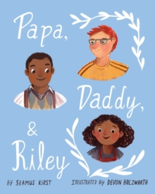 Papa, Daddy, & Riley, Hardback Book