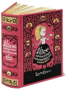 Alice's Adventures in Wonderland & Other Stories (Barnes & Noble Omnibus Leatherbound Classics), Leather / fine binding Book
