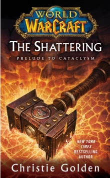 World of Warcraft: The Shattering : Book One of Cataclysm, Paperback / softback Book