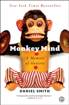 Monkey Mind : A Memoir of Anxiety, Paperback Book