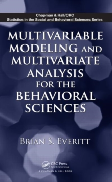 Multivariable Modeling and Multivariate Analysis for the Behavioral Sciences, Hardback Book
