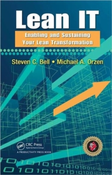 Lean IT : Enabling and Sustaining Your Lean Transformation, Hardback Book