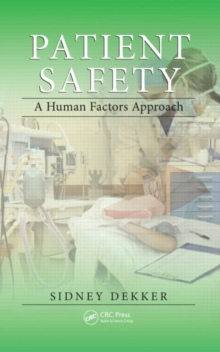 Patient Safety: A Human Factors Approach, Paperback Book