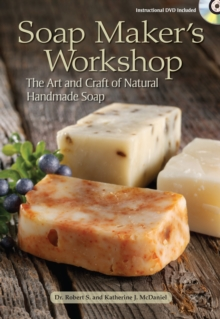 Soap Maker's Workshop : The Art and Craft of Natural Homemade Soap, Paperback Book