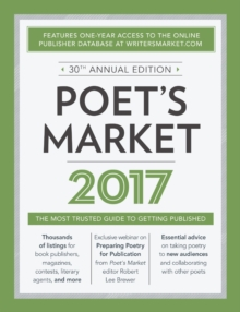 Poet's Market 2017 : The Most Trusted Guide for Publishing Poetry, Paperback / softback Book