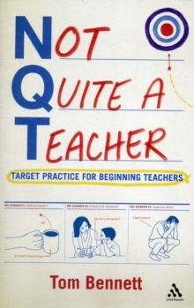 Not Quite a Teacher : Target Practice for Beginning Teachers, Paperback Book