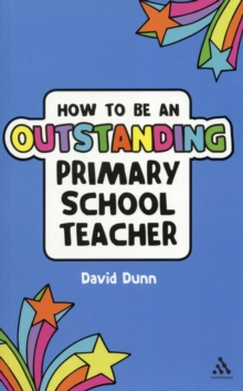 How to be an Outstanding Primary School Teacher, Paperback Book