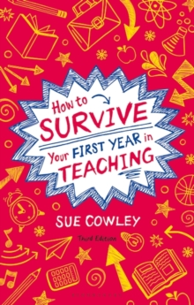 How to Survive Your First Year in Teaching, Paperback Book
