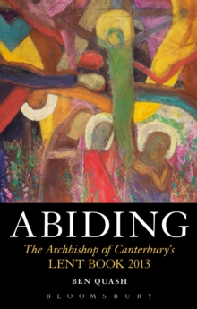 Abiding : The Archbishop of Canterbury's Lent Book 2013, Paperback Book