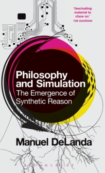 Philosophy and Simulation : The Emergence of Synthetic Reason, Hardback Book