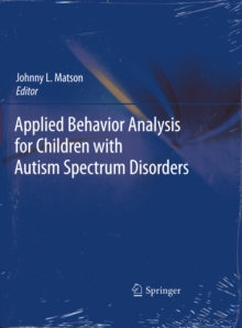 Applied Behavior Analysis for Children with Autism Spectrum Disorders, Paperback / softback Book