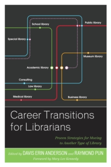Career Transitions for Librarians : Proven Strategies for Moving to Another Type of Library, Hardback Book