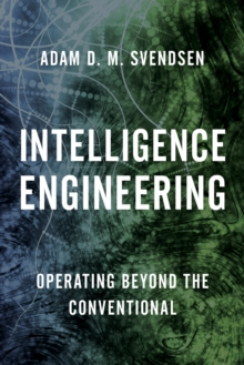 Intelligence Engineering : Operating Beyond the Conventional, Paperback / softback Book