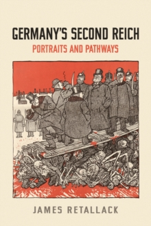 Germany's Second Reich : Portraits and Pathways, Paperback / softback Book