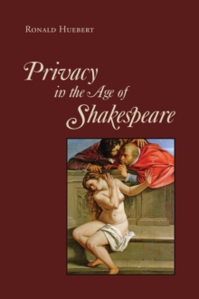 Privacy in the Age of Shakespeare, Hardback Book