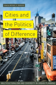 Cities and the Politics of Difference : Multiculturalism and Diversity in Urban Planning, PDF eBook