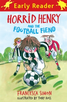 Horrid Henry Early Reader: Horrid Henry and the Football Fiend : Book 6, Paperback Book