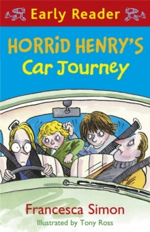 Horrid Henry Early Reader: Horrid Henry's Car Journey : Book 11, Paperback Book