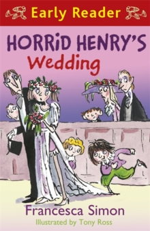 Horrid Henry Early Reader: Horrid Henry's Wedding : Book 27, Paperback Book