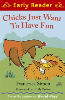 Early Reader: Chicks Just Want to Have Fun, Paperback Book