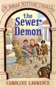 The Roman Mystery Scrolls: The Sewer Demon : Book 1, Paperback Book