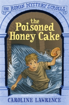 The Roman Mystery Scrolls: The Poisoned Honey Cake : Book 2, Paperback Book