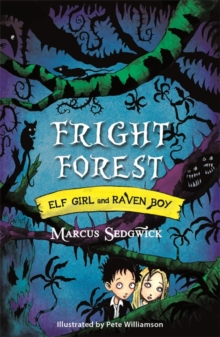 Elf Girl and Raven Boy: Fright Forest : Book 1, Paperback Book