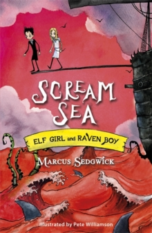 Elf Girl and Raven Boy: Scream Sea : Book 3, Paperback Book