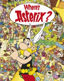 Asterix: Where's Asterix?, Paperback Book