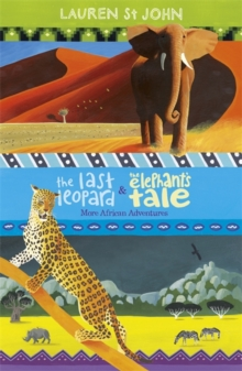 The White Giraffe Series: The Last Leopard and The Elephant's Tale : More African Adventures - books 3 and 4, Paperback Book