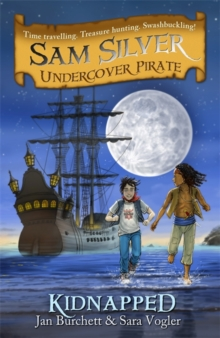 Sam Silver: Undercover Pirate: Kidnapped : Book 3, Paperback Book