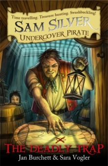 Sam Silver: Undercover Pirate: The Deadly Trap : Book 4, Paperback Book