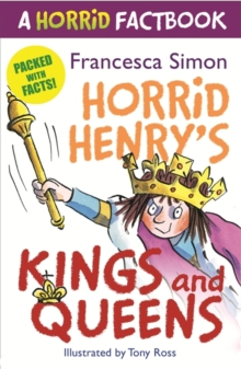 Horrid's Henry's Kings and Queens : A Horrid Factbook, Paperback Book