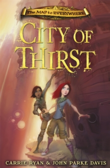 The Map to Everywhere: City of Thirst : Book 2, Hardback Book