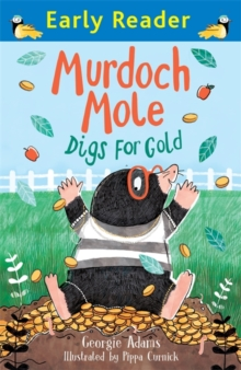 Early Reader: Murdoch Mole Digs for Gold, Paperback Book