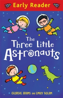 Early Reader: The Three Little Astronauts, Paperback Book