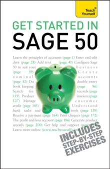 Get Started in Sage 50 : An essential guide to the UK's leading accountancy software, Paperback Book