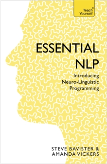 Essential NLP : An introduction to neurolinguistic programming, Paperback Book