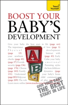 Boost Your Baby's Development : Key milestones and what to expect: a practical guide to the early years, complete with progress checklists, Paperback Book