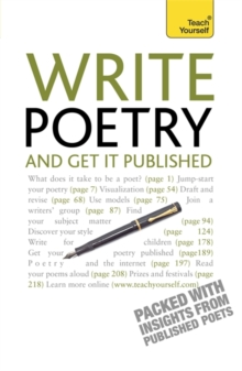 Write Poetry and Get it Published : Find your subject, master your style and jump-start your poetic writing, Paperback Book
