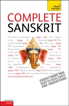 Complete Sanskrit : A Comprehensive Guide to Reading and Understanding Sanskrit, with Original Texts, Paperback Book