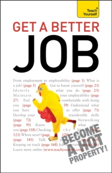 Get A Better Job : From starting out to changing direction, returning to work or facing redundancy: a practical career guide, Paperback Book