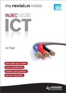 My Revision Notes: WJEC ICT for GCSE, Paperback Book